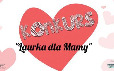 "KONKURS  ""Laurka dla Mamy"""
