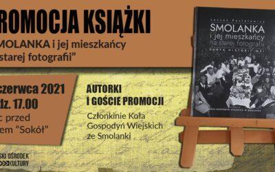 """Promocja książki """"Smolanka i jej mieszkańcy na starej fotografii"""" spotkanie z KGW ze Smolanki."""