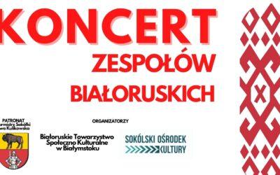 Koncert Zespołów Białoruskich w Sokółce