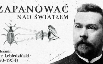 """""""Sokółczanin Piotr Lebiedziński (1860-1934). Zapanować nad światłem""""."""