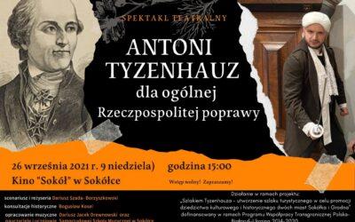 Antoni Tyzenhauz dla ogólnej Rzeczpospolitej poprawy – zaproszenie na spektakl